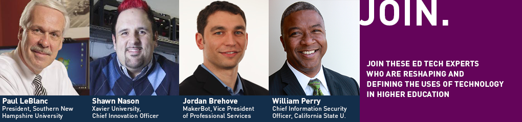 Join these ed tech experts who are reshaping and defining the uses of technology in higher education