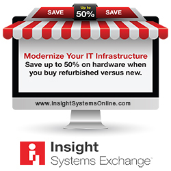 Insight Systems Exchange. Modernize your IT infrastructure - save up to 50% when you buy refurbished vs new. www.insightsystemsonline.com